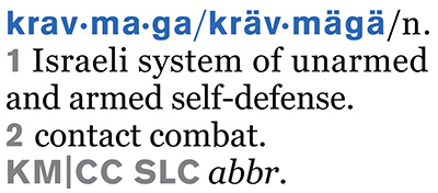 krav maga n. 1 Israeli system of unarmed and armed self-defense. 2 contact combat. abbr. KM|CC SLC